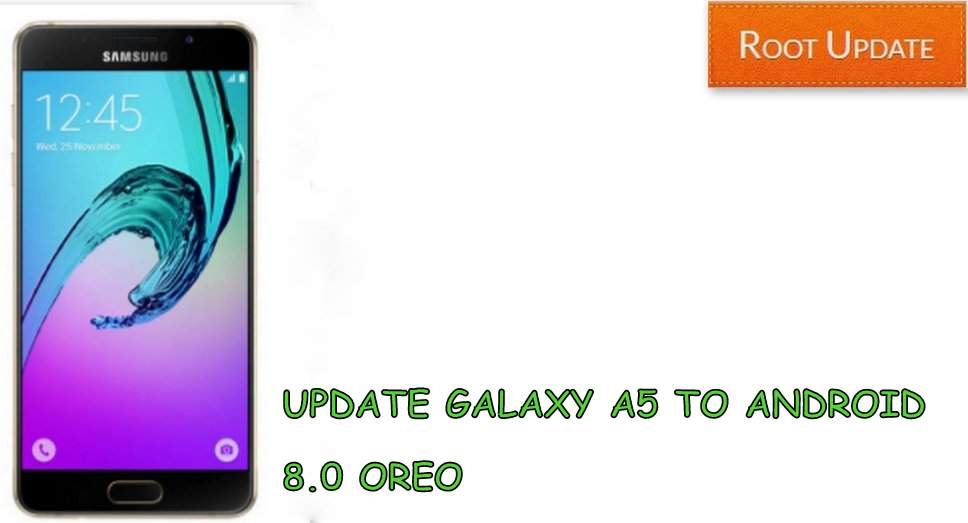 Update Galaxy A5 to Android 8.0 oreo