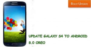 Update Galaxy S4 to Android 8.0 oreo