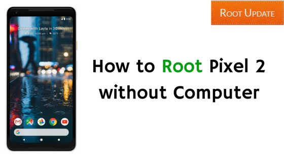 How to Root Google Pixel 2 Without PC