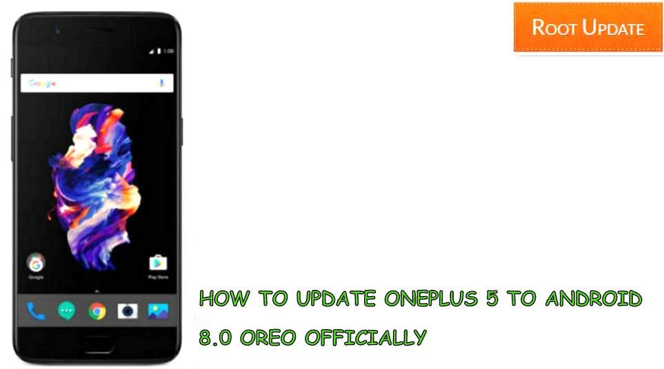 Update Oneplus 5 to Android 8.0 Oreo