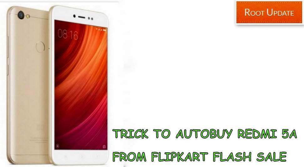 TRICK TO AUTOBUY REDMI 5A FROM FLIPKART FLASH SALE