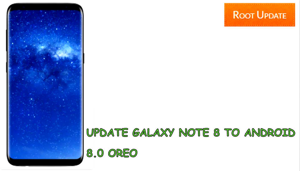 UPDATE GALAXY NOTE 8 TO ANDROID 8.0 OREO