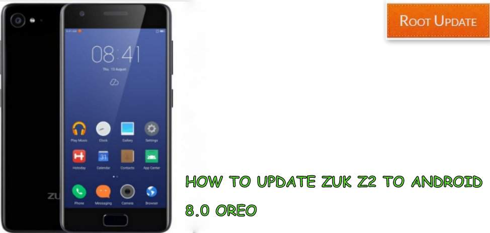 Update Zuk Z2 to Android 8.0 oreo