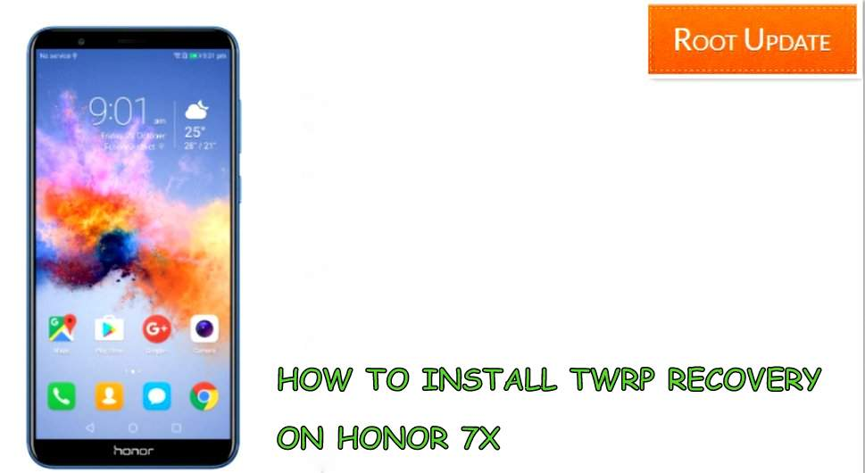 Install TWRP recovery on Honor 7X