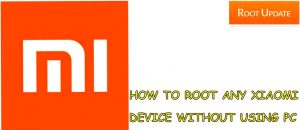 Root Any Xiaomi Mobile Without Using PC