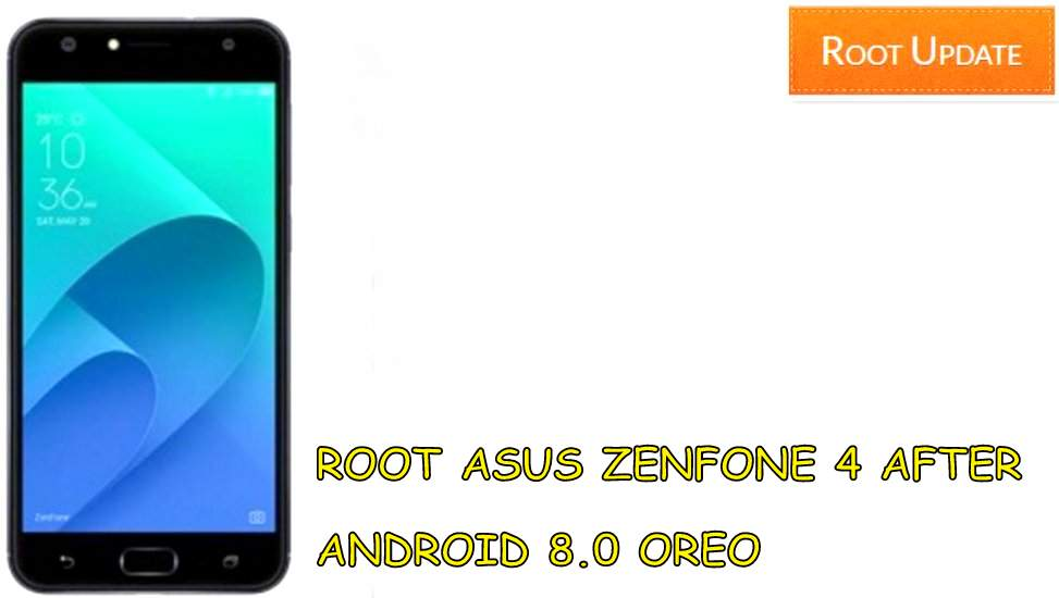 Root asus Zenfone 4 after android 8.0 oreo update