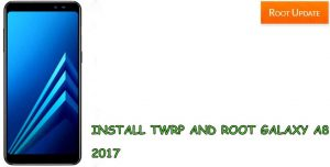 Install TWRP and root Galaxy A8 2017 Without PC