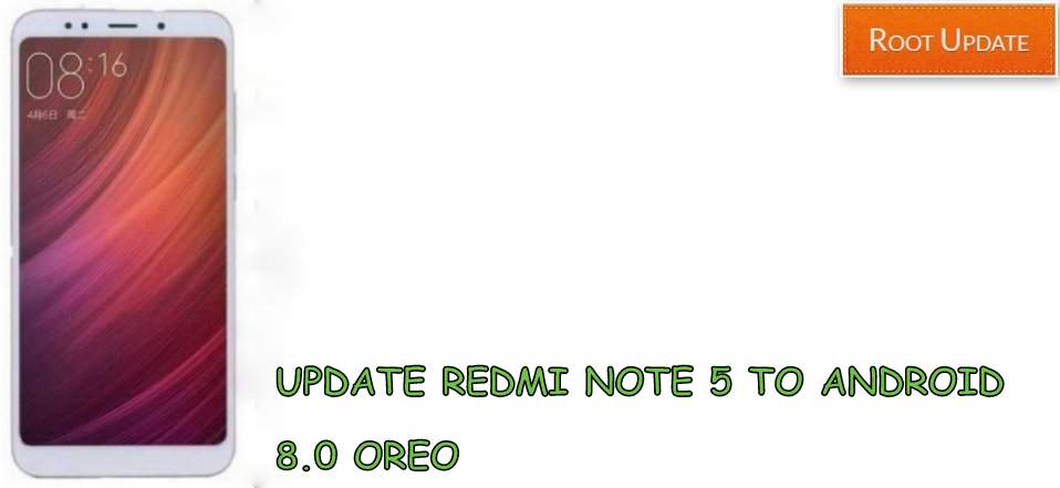 UPDATE REDMI NOTE 5 TO ANDROID 8.0 OREO