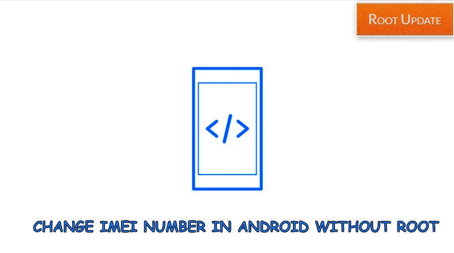 How to Change IMEI number in Android Without root