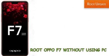 ROOT OPPO F7 WITHOUT USING PC