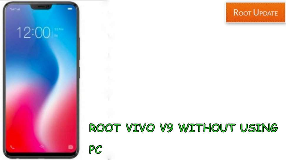 ROOT VIVO V9 WITHOUT USING PC