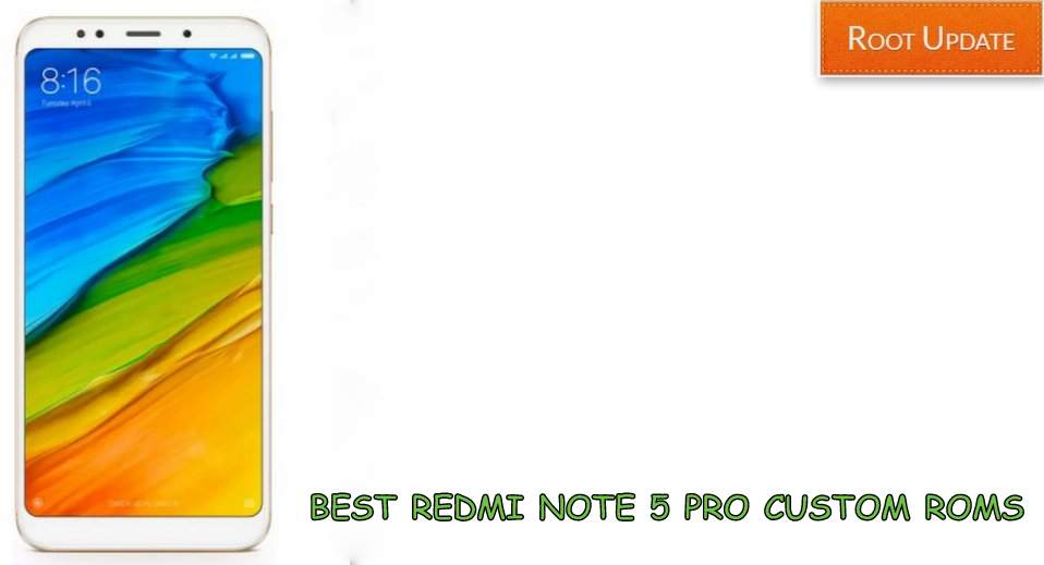 Best Xiaomi Redmi Note 5 Pro Custom ROMs