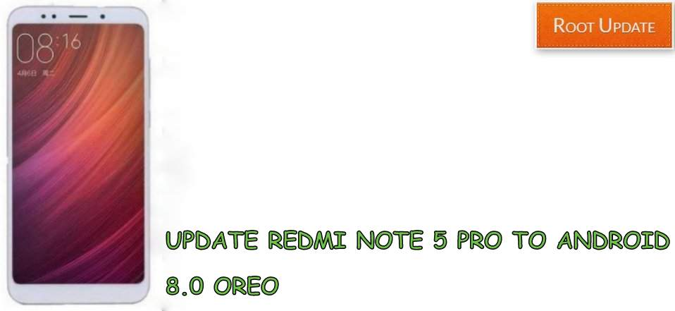 Update Redmi Note 5 Pro to Android 8.0 oreo