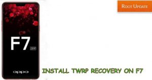 Install TWRP recovery on Oppo F7
