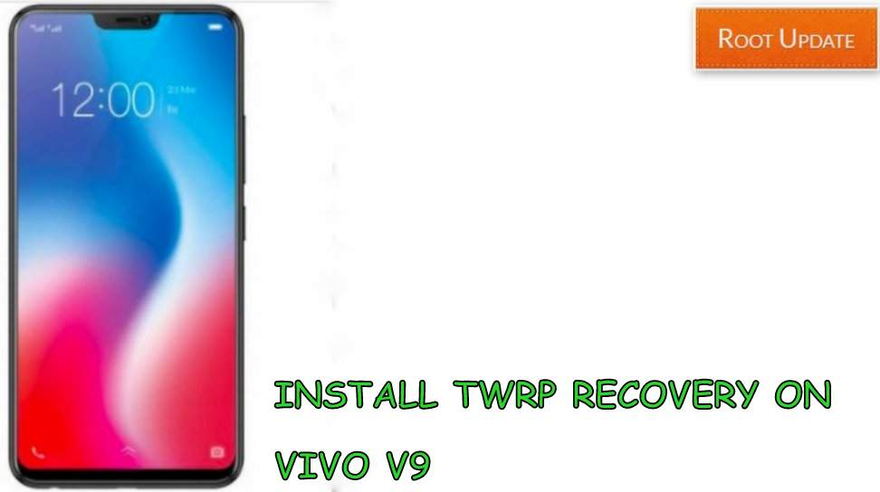 Install TWRP recovery on Vivo V9