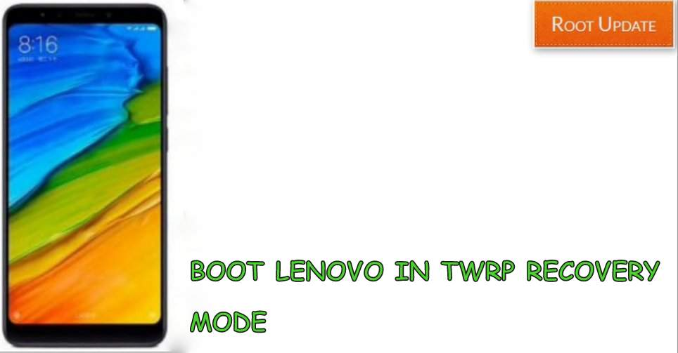 BOOT LENOVO DEVICES IN TWRP MODE