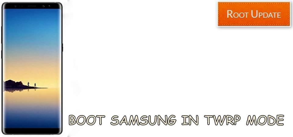BOOT SAMSUNG IN TWRP MODE