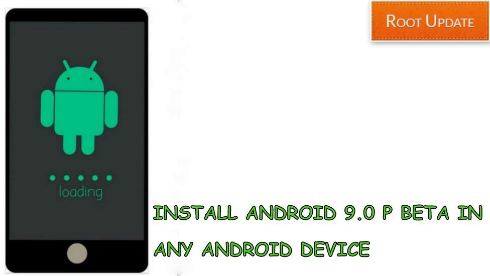 INSTALL ANDROID 9.0 P BETA IN ANY ANDROID DEVICE