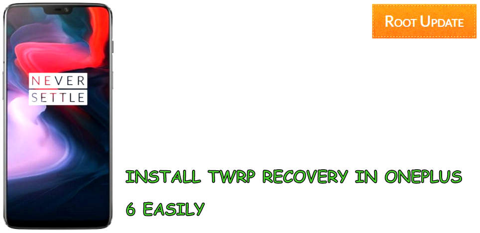 INSTALL TWRP RECOVERY IN ONEPLUS 6