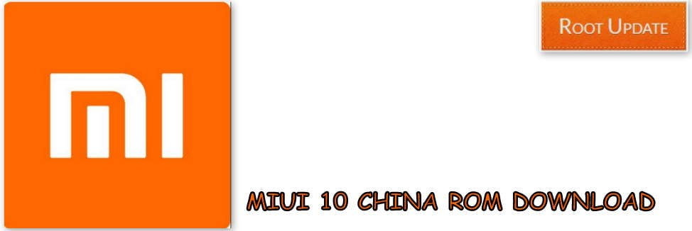MIUI 10 CHINA ROM DOWNLOAD FEATURES AND RELEASE DATE