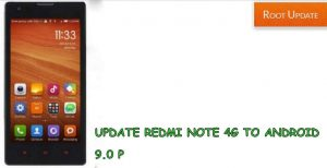 Update redmi note 4g to Android 9.0 p