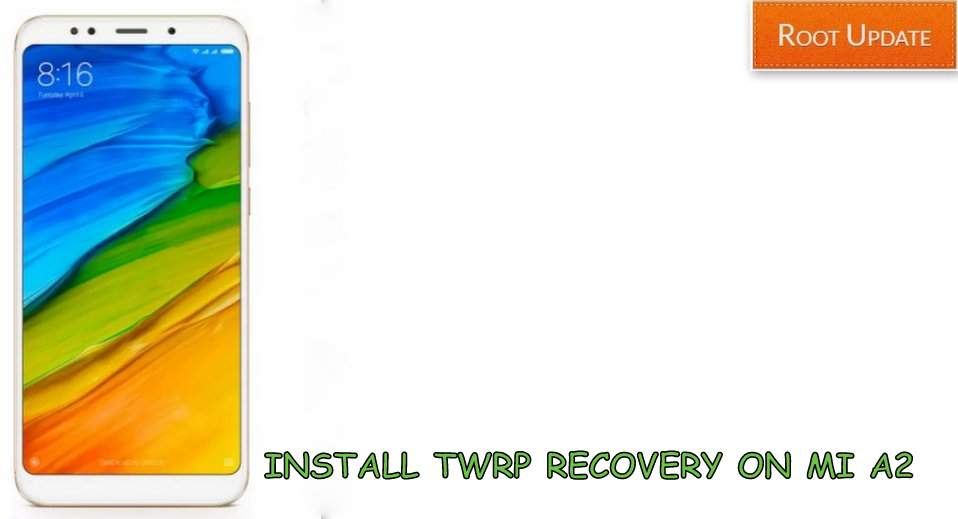Install TWRP recovery on Mi A2