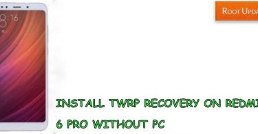 Install TWRP recovery on Redmi 6 pro without Pc