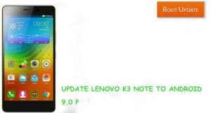 Update Lenovo K3 Note to Android 9.0 P