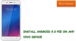 INSTALL ANDROID 9.0 PIE ON ANY VIVO DEVICE
