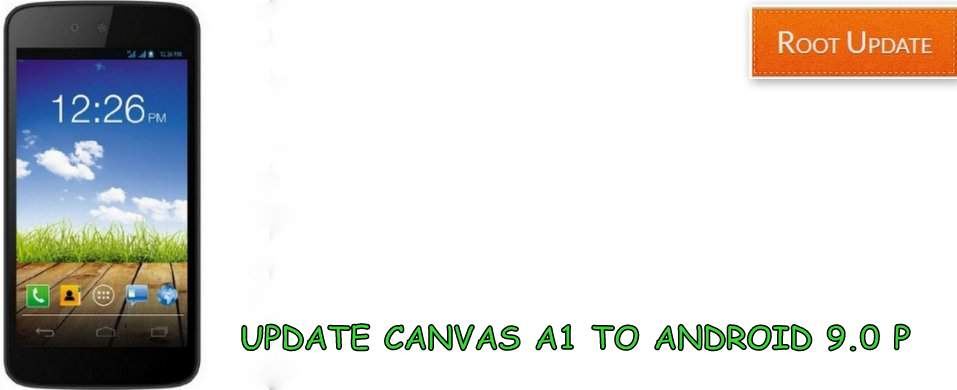 UPDATE CANVAS A1 TO ANDROID 9.0 P