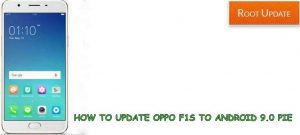 UPDATE OPPO F1S TO ANDROID 9.0 P
