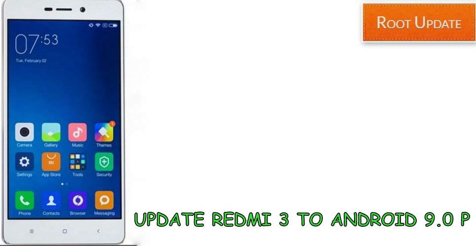 UPDATE REDMI 3 TO ANDROID 9.0 P