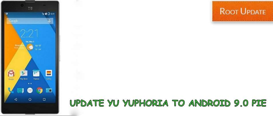 UPDATE YU YUPHORIA TO ANDROID 9.0 PIE