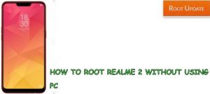 Guide to Root Realme 2 Without Using PC