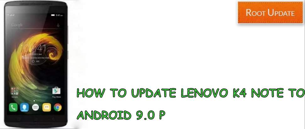 UPDATE LENOVO K4 NOTE TO ANDROID 9.0 P