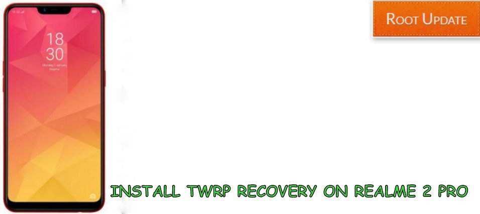 INSTALL TWRP REOCVERY ON REALME 2 PRO