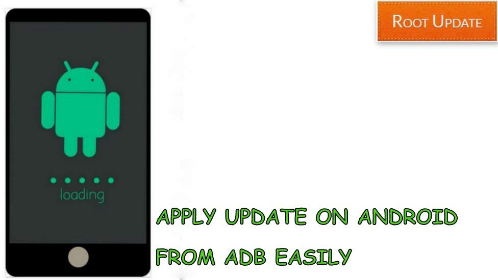 APPLY UPDATE FROM ADB ON ANDROID