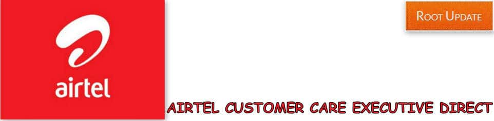 AIRTEL CUSTOMER CARE EXECUTIVE NUMBER 2019