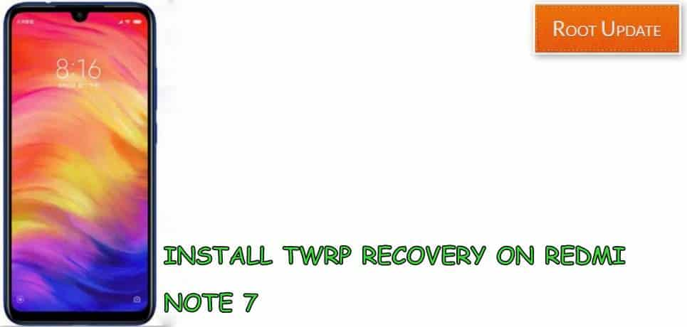 Install TWRP recovery on Redmi Note 7