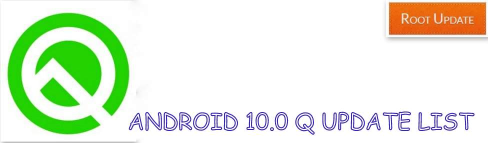 Android Q 10.0 Supported Devices List