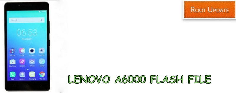 Download and Install Lenovo A6000 Stock Firmware Rom ( Flash