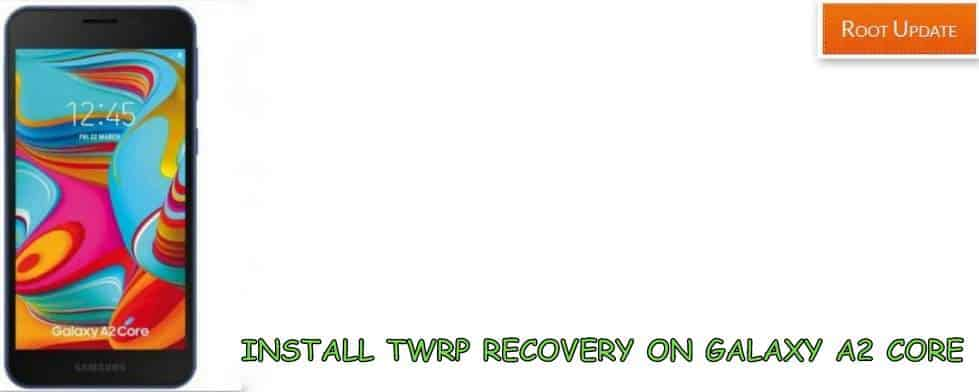 install TWRP recovery on Galaxy A2 Core