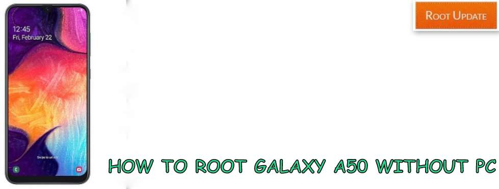 Root Galaxy A50 Without PC