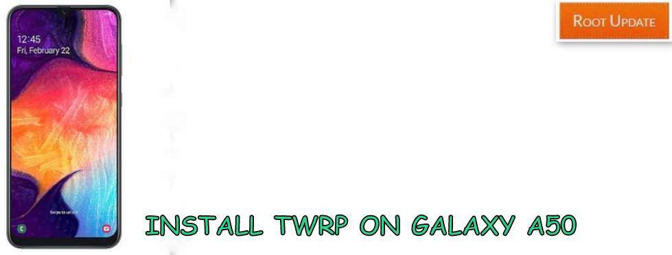 Install TWRP on Galaxy A50