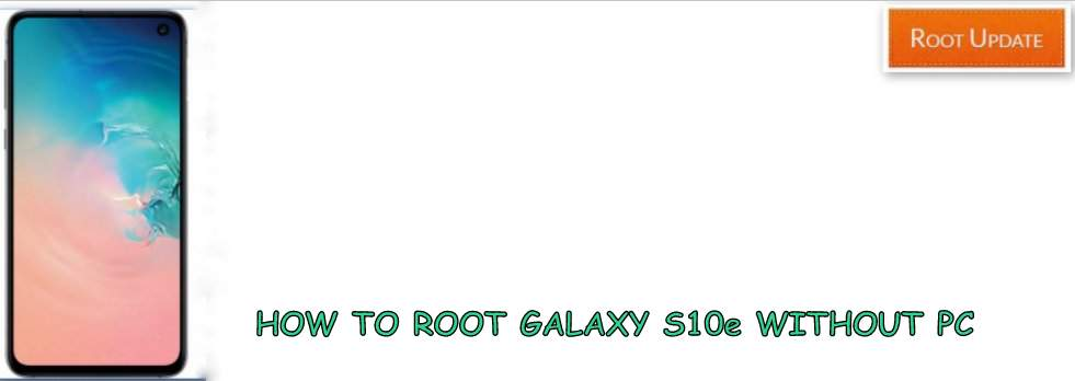 Root Galaxy S10e without PC
