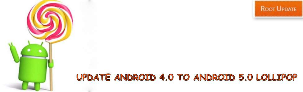 Update Android 4.0 to Android 5.0