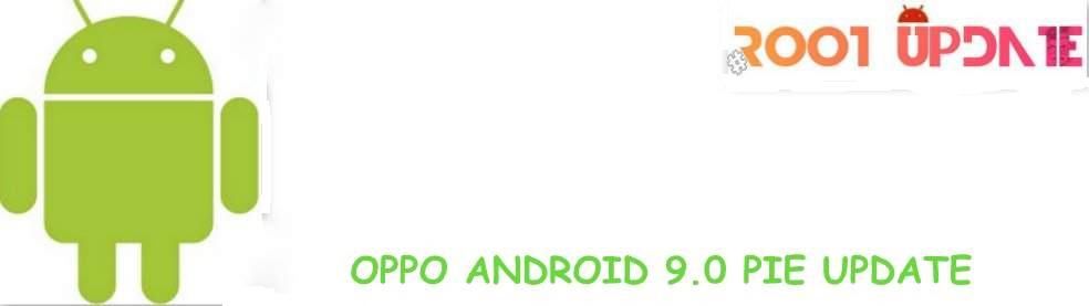 How to Update Oppo F3 to Android 9 0 Pie - Root Update