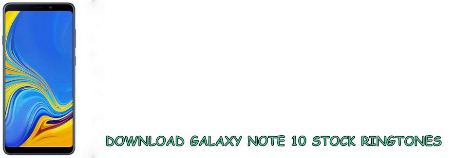 DOWNLOAD GALAXY NOTE 10 RINGTONES