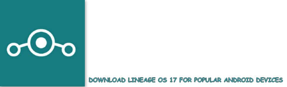 Obtain Lineage OS 17 | iandroid eu