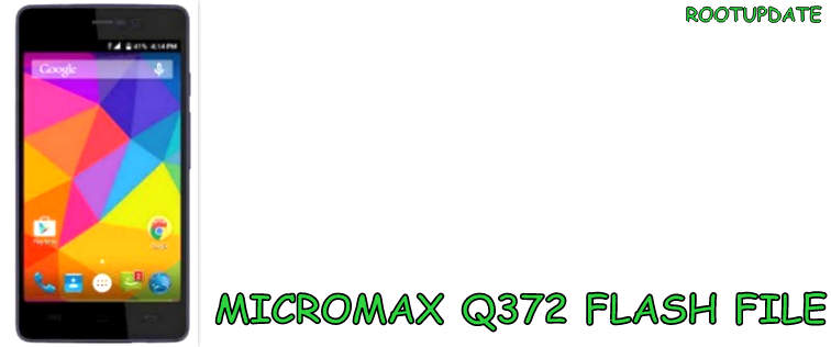 Micromax Q372 Flash file